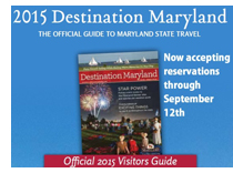 Now accepting ad reservations for Destination Maryland - Official 2015 Visitors Guide