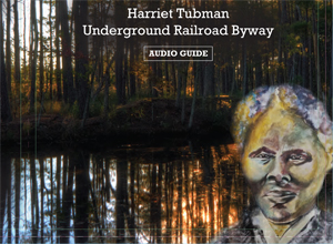 Harriet Tubman Underground Railroad Byway Audio Guide Cover