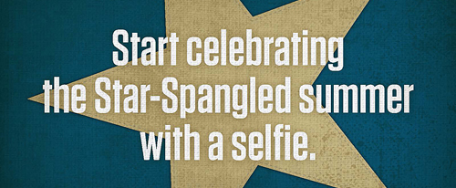 Start celebrating the Star-Spangled summer with a selfie. Click here to learn more.