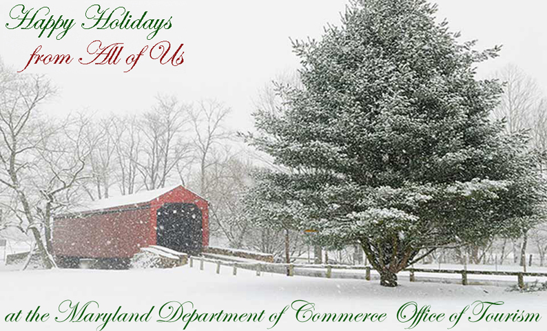 Happy Holidays from All of Us at the Maryland Department of Commerce Office of Tourism!