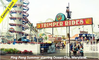 Ping Pong Summer starring Ocean City, Maryland Coming Soon to Theater
