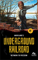Maryland's Underground Railroad Network to Freedom Guide