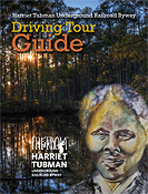 Harriet Tubman Underground Railroad Byway Driving Tour Guide